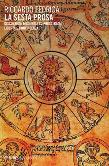 Rallydeicolliscaligeri.it La sesta prosa. Discussioni medievali su prescienza, libertà e contingenza Image