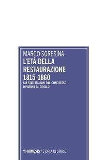 Grandtoureventi.it L' età della Restaurazione 1815-1860. Gli stati italiani dal Congresso di Vienna al crollo Image