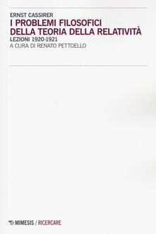 Listadelpopolo.it I problemi filosofici della teoria della relatività. Lezioni 1920-1921 Image