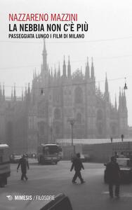 La nebbia non c'è più. Passeggiata lungo i film di Milano