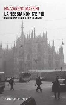 La nebbia non cè più. Passeggiata lungo i film di Milano.pdf