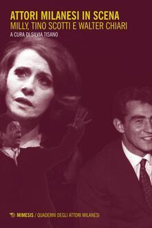 Attori milanesi in scena. Milly, Tino Scotti e Walter Chiari.pdf