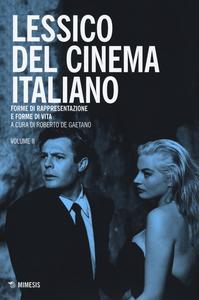 Libro Lessico del cinema italiano. Forme di rappresentazione e forme di vita. Vol. 2