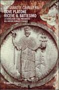 Libro Dove Platone riceve il battesimo. La formazione come fondamento nell'impero romano d'Oriente Giovanni U. Cavallera
