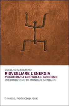 Risvegliare lenergia. Psicoterapia corporea e buddismo.pdf