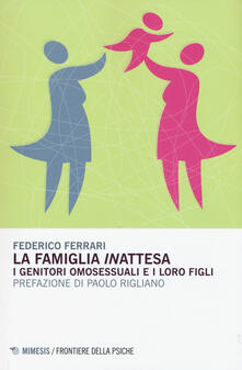 La famiglia «in»attesa. I genitori omosessuali e i loro figli - Federico Ferrari - copertina