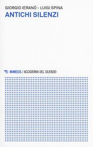 Libro Antichi silenzi Giorgio Ieranò , Luigi Spina
