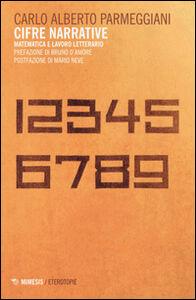Foto Cover di Cifre narrative. Matematica e lavoro letterario, Libro di Carlo A. Parmeggiani, edito da Mimesis