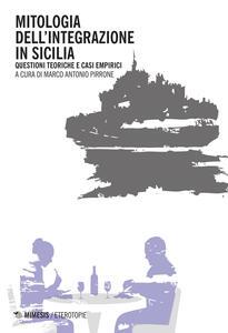Mitologia dell'integrazione in Sicilia. Questioni teoriche e casi empirici