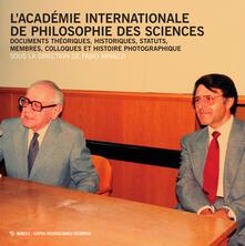 Radiosenisenews.it L' Académie Internationale de philosophie des sciences. Documents théoriques, historiques, statuts, membres, colloques et histoire photographique Image