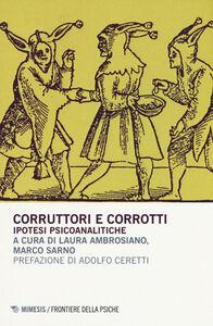 Foto Cover di Corruttori e corrotti. Ipotesi psicoanalitiche, Libro di  edito da Mimesis