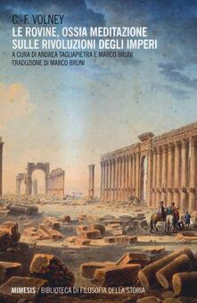 Le rovine. Ossia meditazione sulle rivoluzioni degli imperi - Constantin F. Volney - copertina