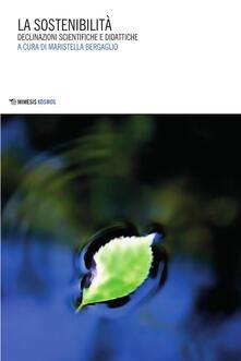 La sostenibilità. Declinazioni scientifiche e didattiche.pdf