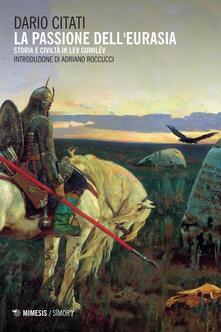 Ilmeglio-delweb.it La passione dell'Eurasia. Storia e civiltà in Lev Gumilëv Image