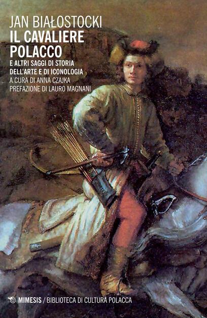 Il Cavaliere polacco e altri saggi di storia dell'arte e di iconologia -  Bialostocki, Jan - Ebook - EPUB con DRM | IBS