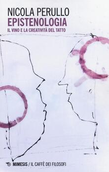 Vastese1902.it Epistenologia. Il vino e la creatività del tatto Image