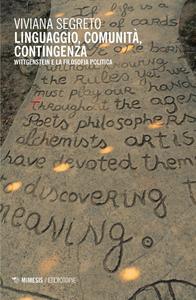 Libro Linguaggio, comunità, contingenza. Wittgenstein e la filosofia politica Viviana Segreto