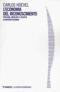 L' economia del riconoscimento. Persona, mercato e società in Antonio Rosmini - Carlos Hoevel - copertina