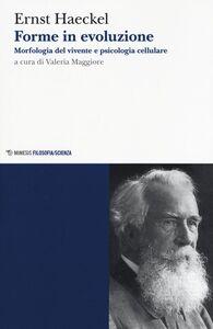 Foto Cover di Forme in evoluzione. Morfologia del vivente e psicologia cellulare, Libro di Ernst Haeckel, edito da Mimesis