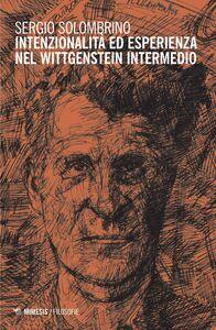 Foto Cover di Intenzionalità ed esperienza nel Wittgenstein intermedio, Libro di Sergio Solombrino, edito da Mimesis
