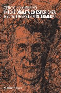 Libro Intenzionalità ed esperienza nel Wittgenstein intermedio Sergio Solombrino