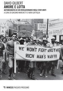 Amore e lotta. Autobiografia di un rivoluzionario negli Stati Uniti.pdf