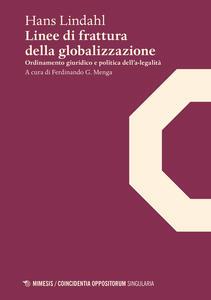 Linee di frattura della globalizzazione. Ordinamento giuridico e politica dell'a-legalità