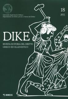 Dike. Rivista di storia del diritto greco ed ellenistico (2015). Vol. 18.pdf
