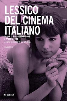 Antondemarirreguera.es Lessico del cinema italiano. Forme di rappresentazione e forme di vita. Vol. 3 Image