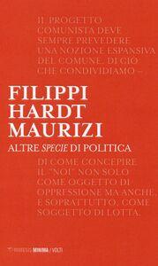 Libro Altre specie di politica Massimo Filippi , Michael Hardt , Marco Maurizi