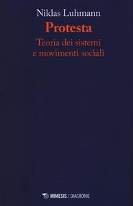 Libro Protesta. Teoria dei sistemi e movimenti sociali Niklas Luhmann