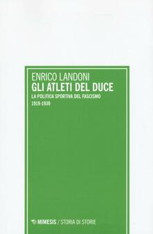 Gli atleti del duce. La politica sportiva del fascismo 1919-1939.pdf