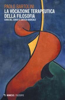 La vocazione terapeutica della filosofia. Cura del senso e critica radicale.pdf