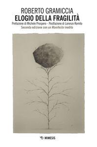 Foto Cover di Elogio della fragilità, Libro di Roberto Gramiccia, edito da Mimesis