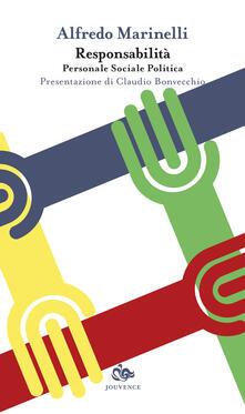 Responsabilità. Personale, sociale, politica - Alfredo Marinelli - ebook