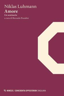 Amore. Un seminario - Niklas Luhmann - copertina