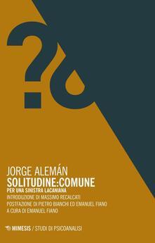 Lpgcsostenible.es Solitudine: Comune. Per una sinistra lacaniana Image