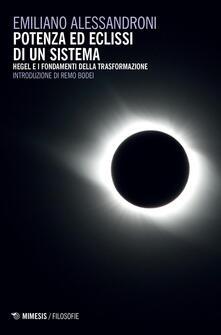 Daddyswing.es Potenza ed eclissi di un sistema. Hegel e i fondamenti della trasformazione Image