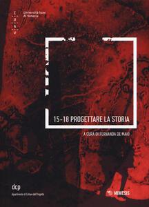 15-18 progettare la storia. Ediz. illustrata