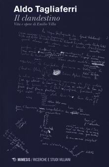 Mercatinidinataletorino.it Il clandestino. Vita e opere di Emilio Villa Image