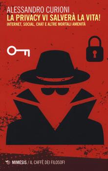 Listadelpopolo.it La privacy vi salverà la vita. Internet, social, chat e altre mortali amenità Image