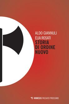 Storia di Ordine Nuovo - Aldo Giannuli,Elia Rosati - copertina