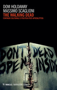 The walking dead. Contagio culturale e politica post-apocalittica