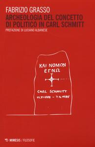 Archeologia del concetto di politico in Carl Schmitt