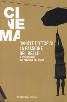 La passione del reale. Il documentario o la creazione del mondo.pdf