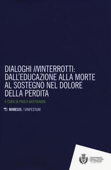 Antondemarirreguera.es Dialoghi «in»interrotti. Dall'educazione alla moorte al sostegno nel dolore della perdita Image