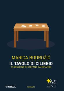 Il tavolo di ciliegio - Marica Bodrozic - copertina