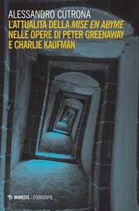 L' attualità della «mise en abyme» nelle opere di Peter Greenaway e Charlie Kaufman