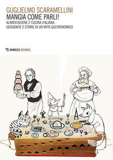 Osteriacasadimare.it Mangia come parli! Alimentazione e cucina italiana: geografie e  storie di un mito gastronomico Image