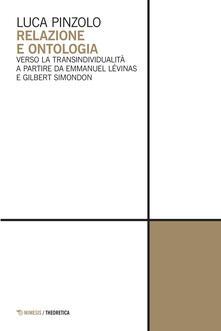 Winniearcher.com Relazione e ontologia. Verso la transindividualità a partire da Emmanuel Lévinas e Gilbert Simondon Image